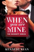When You Are Mine ebook by Kennedy Ryan