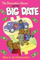 The Berenstain Bears Chapter Book: The Big Date ebook by Stan Berenstain,Stan Berenstain,Jan Berenstain,Jan Berenstain