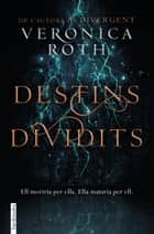 Destins dividits ebook by Veronica Roth, Aïda Garcia Pons
