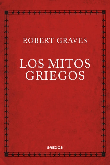 Los mitos griegos ebook by Robert  Graves
