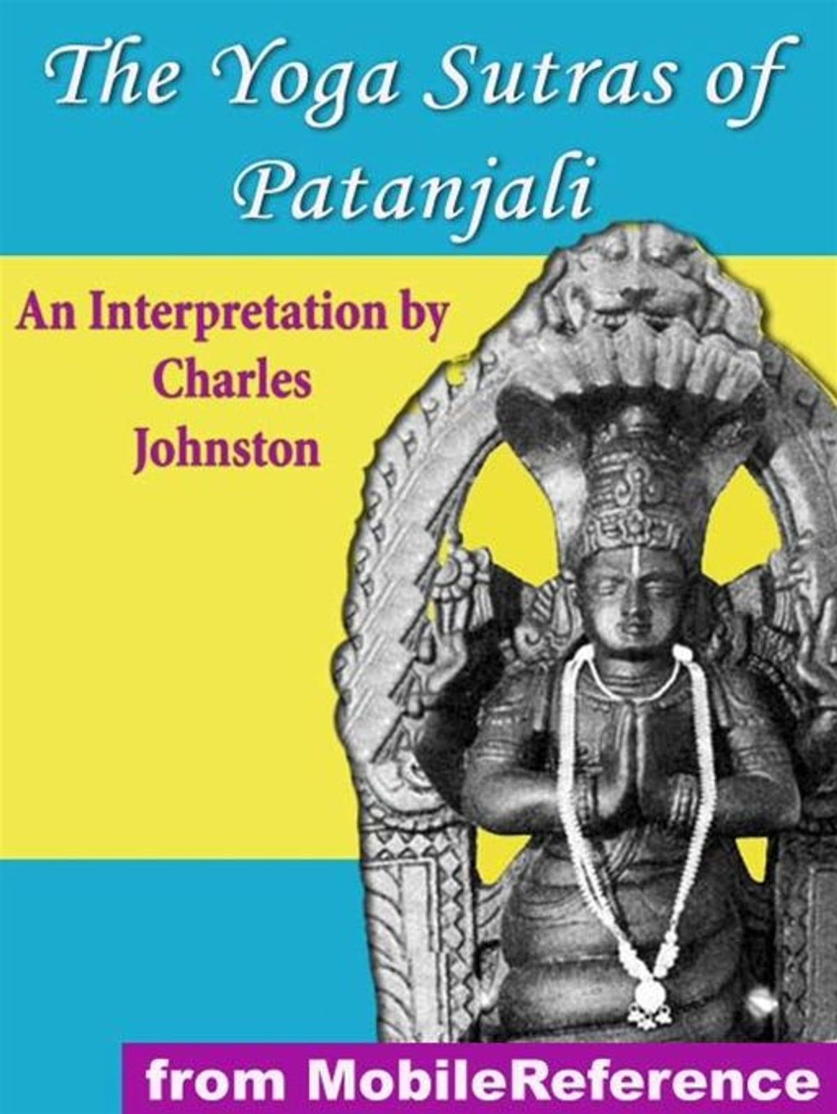 The Yoga Sutras Of Patanjali An Interpretation By Charles Johnston Mobi Classics Ebook By Patanjali Charles Johnston Interpretation 9781607782650 Rakuten Kobo India