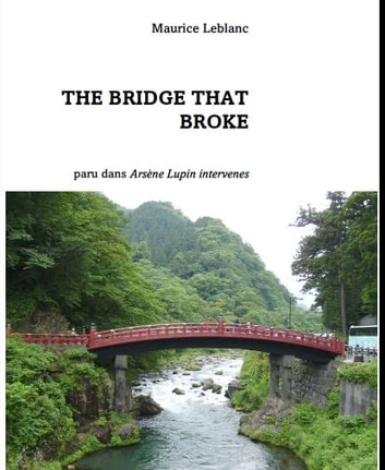 The Bridge that Broke ebook by Maurice Leblanc