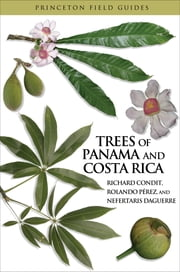 Trees of Panama and Costa Rica ebook by Richard Condit,Rolando Pérez,Nefertaris Daguerre