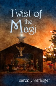 Twist of the Magi ebook by Caren J. Werlinger
