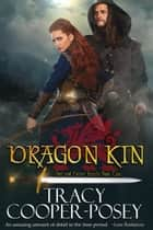 Dragon Kin ebook by Tracy Cooper-Posey