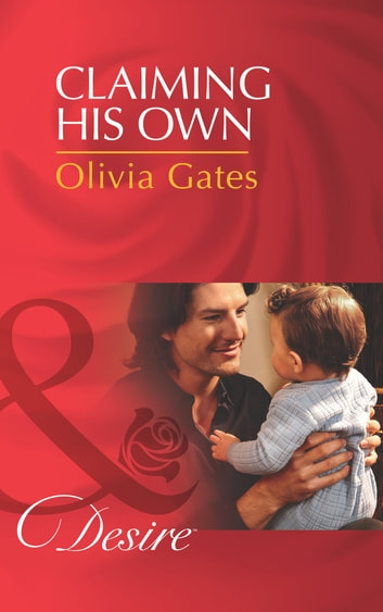 Claiming His Own (Mills & Boon Desire) (Billionaires and Babies, Book 39) 電子書 by Olivia Gates