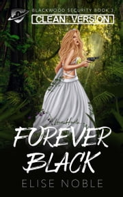 Forever Black - Clean Version ebook by Elise Noble