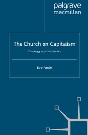 The Church on Capitalism - Theology and the Market ebook by Eve Poole