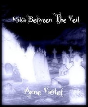 Mika Between the Veil - Enchant Me, #3 ebook by ANNE VIOLET