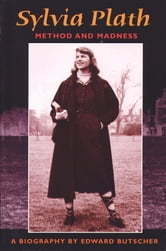 Sylvia Plath - Method and Madness ebook by Edward Butscher