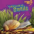 Let's Look at Snails audiobook by Laura Hamilton Waxman