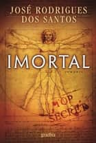Imortal ebook by José Rodrigues dos Santos