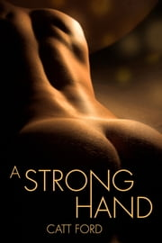 A Strong Hand ebook by Catt Ford