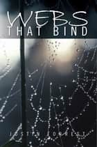 Webs That Bind ebook by Justin Forrest