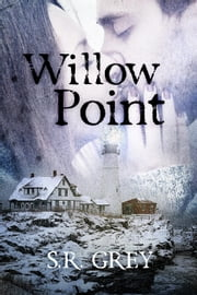 Willow Point - A Harbour Falls Mystery, #2 ebook by S.R. Grey
