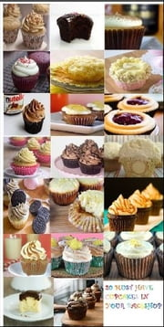 20 MUST HAVE CUPCAKES IN YOUR BAKE SHOP ebook by Rodrig, Mary