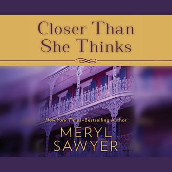 Closer Than She Thinks audiobook by Meryl Sawyer
