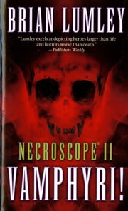 Necroscope II: Vamphyri! ebook by Brian Lumley