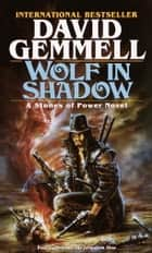 Wolf in Shadow ebook by David Gemmell