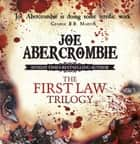 The First Law Trilogy Boxed Set - The Blade Itself, Before They Are Hanged, Last Argument of Kings eBook by Joe Abercrombie
