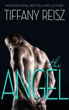 The Angel - A Sexy Romance ebook by Tiffany Reisz