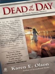 Dead of the Day - An Annie Seymour Mystery ebook by Karen E. Olson