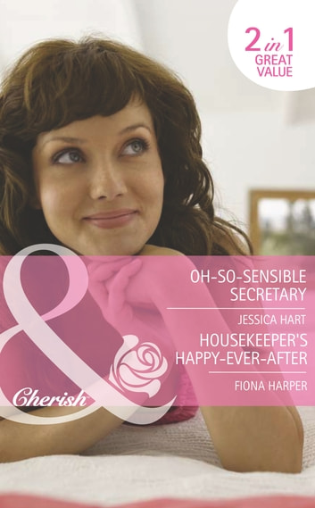 Oh-So-Sensible Secretary / Housekeeper's Happy-Ever-After: Oh-So-Sensible Secretary (In Her Shoes..., Book 13) / Housekeeper's Happy-Ever-After (In Her Shoes..., Book 14) (Mills & Boon Romance) ebook by Jessica Hart,Fiona Harper