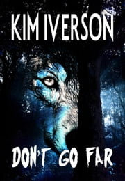 Don't Go Far - Enchanting the Moon, #1 ebook by Kim Iverson