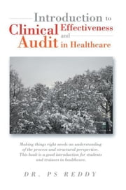 Introduction To Clinical Effectiveness And Audit In Healthcare ebook by Dr. PS Reddy
