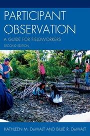 Participant Observation - A Guide for Fieldworkers ebook by Kathleen M. DeWalt,Billie R. DeWalt