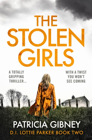 The Stolen Girls - A totally gripping thriller with a twist you won't see coming ebook by Patricia Gibney