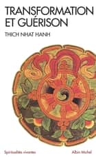 Transformation et guérison - Le Sutra des Quatre Établissements de l'attention ebook by Thich Nhat Hanh