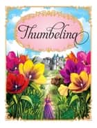 Thumbelina Princess Stories ebook by Hinkler Books