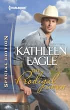 The Prodigal Cowboy ebook by Kathleen Eagle