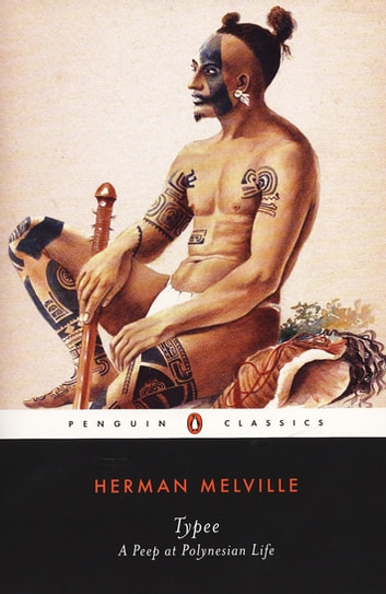 Typee - A Peep at Polynesian Life ebook by Herman Melville,John Bryant
