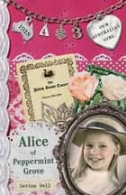 Our Australian Girl: Alice of Peppermint Grove (Book 3) - Alice of Peppermint Grove (Book 3) ebook by Davina Bell, Lucia Masciullo