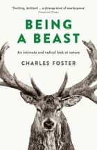 Being a Beast ebook by Charles Foster