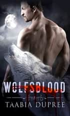 WolfsBlood ebook by Taabia Dupree