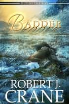 Badder ebook by Robert J. Crane