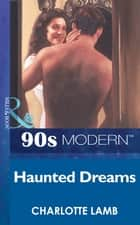 Haunted Dreams (Mills & Boon Vintage 90s Modern) ebook by Charlotte Lamb