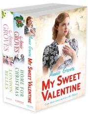 Annie Groves 3-Book Collection 1: My Sweet Valentine, Home For Christmas, London Belles ebook by Annie Groves