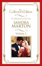 Sandra Marton - The Collector's Edition Volume 1 - 5 Book Box Set ebook by Sandra Marton