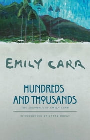 Hundreds and Thousands - The Journals of Emily Carr ebook by Emily Carr,Gerta Moray