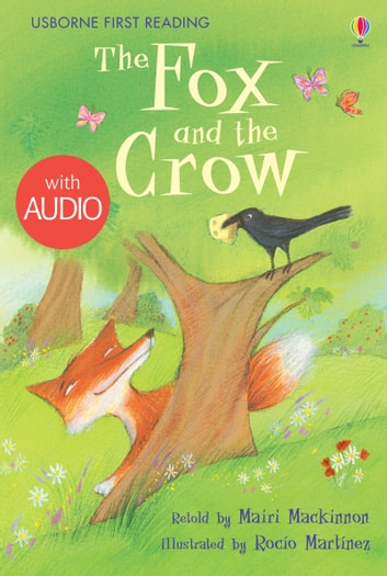 The Fox and the Crow: Usborne First Reading: Level One ekitaplar by Mairi Mackinnon