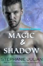 Magic & Shadow ebook by