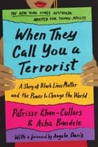 When They Call You a Terrorist ebook by Patrisse Khan-Cullors, asha bandele