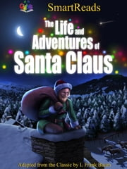 SmartReads The Life and Adventures of Santa Claus - Adapted from the Classic by L Frank Baum ebook by Giglets