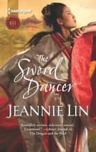 The Sword Dancer ebook by Jeannie Lin