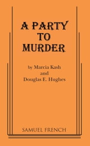 A Party to Murder ebook by Marcia Kash,Doug E. Hughes