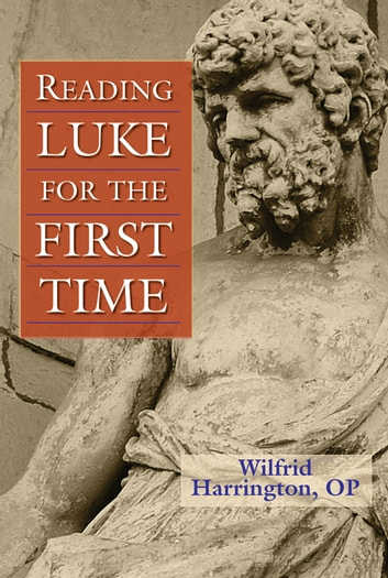 Reading Luke for the First Time ebook by Wilfrid J. Harrington,OP